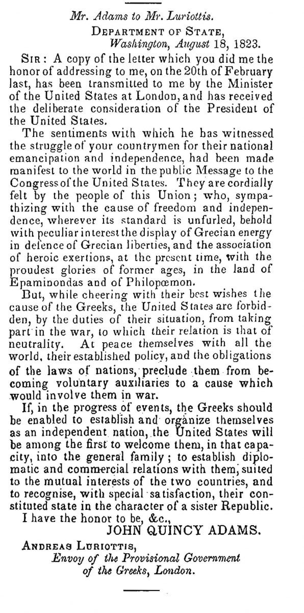 US Secretary of State John Quincy Adams sends a letter to the envoy of the Greek Provisional Administration to London (to negotiate a loan) Andreas Luriottis